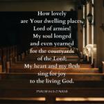 Psalm 84:1-2 NASB