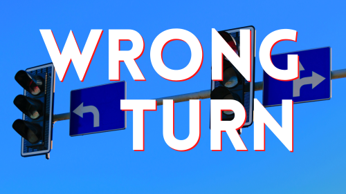 Wrong Turn - Featured Image